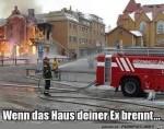 Wenn-das-Haus-deiner-Ex-brennt.jpg auf www.funpot.net