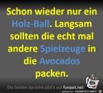 Schon-wieder-neu-ein-Holzball-in-der-Avocado.jpg auf www.funpot.net
