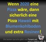 Wenn-2020-eine-Pizza-wäre.jpg auf www.funpot.net