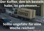 Der-Kaffee-sollte-eine-Woche-reichen.jpg auf www.funpot.net