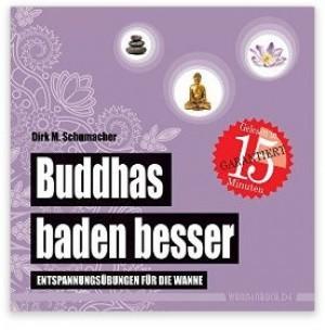 Buddhas baden besser!
