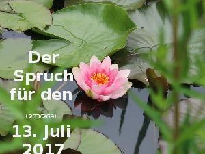 Der Spruch fuer 13.07.2017