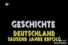 Geschichte Deutschland- 1000 Jahre Erfolg