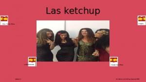 las ketchup 004