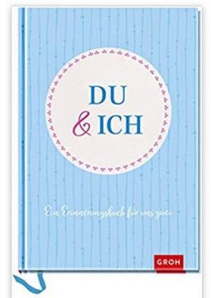 Du und ich: Ein Erinnerungsbuch für uns Zwei!