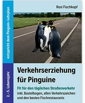Verkehrserziehung für Pinguine!