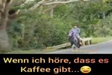 Wenn ich höre, dass es Kaffee gibt....