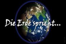 Die Erde spricht.......