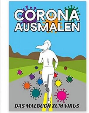 Corona ausmalen - Das Malbuch zum Virus!