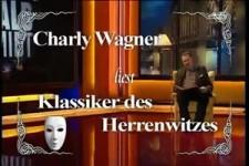 Charly Wagner - Klassiker des Herrenwitzes