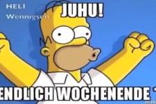 JUHU ! ENDLICH WOCHENENDE