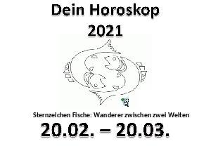 3. Dein Horoskop Fische 2021