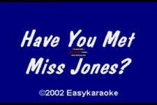 Have you meet miss Jones
