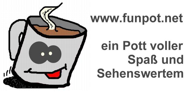 funpot - ein Pot voller Spaß und Sehenswertem